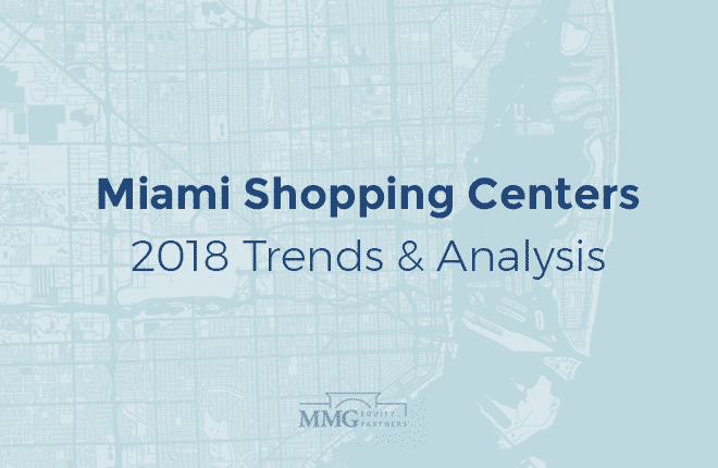 Miami Shopping Centers: 2018 Trends & Analysis