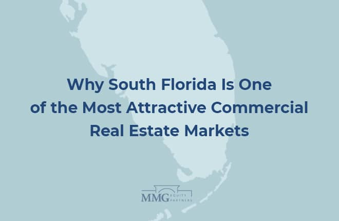 7 Reasons Why South Florida Is One of the Most Attractive Commercial Real Estate Markets